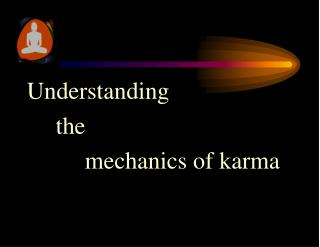 Understanding  the  mechanics of karma