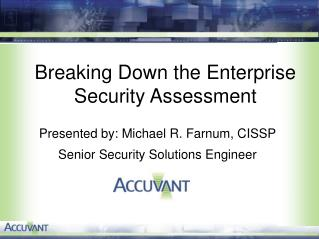 Breaking Down the Enterprise Security Assessment