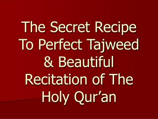 The Secret Recipe To Perfect Tajweed  Beautiful  Recitation of The Holy Qur an