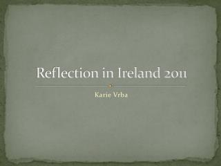 Reflection in Ireland 2011