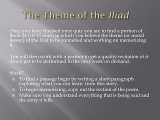 The Theme of the  Iliad …
