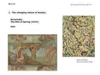 The changing nature of beauty.   Stravinsky    The Rite of Spring 1914  Jazz