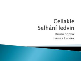 Celiakie Selhání ledvin