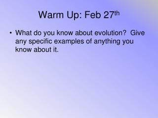 Warm Up: Feb 27 th