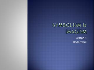 Symbolism & Imagism