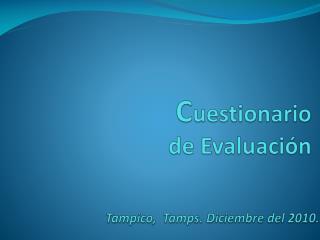 C uestionario  de Evaluación