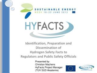 Identification, Preparation and Dissemination of Hydrogen Safety Facts to
