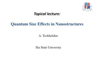 Topical lecture: Quantum  Size Effects in Nanostructures