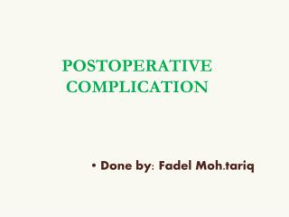 POSTOPERATIVE COMPLICATION