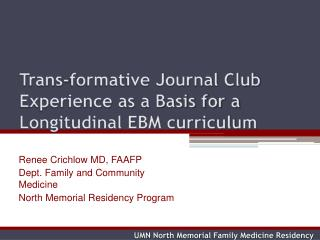 Trans-formative Journal Club Experience as a Basis for a Longitudinal EBM curriculum