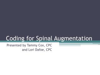 Coding for Spinal Augmentation