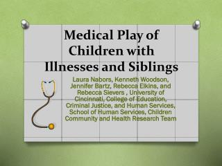 Medical Play of Children with Illnesses and Siblings