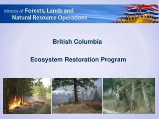 British Columbia  Ecosystem Restoration Program