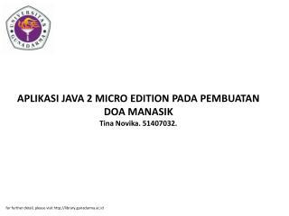 APLIKASI JAVA 2 MICRO EDITION PADA PEMBUATAN DOA MANASIK Tina Novika. 51407032.