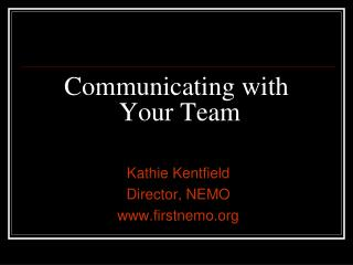 Communicating with  Your Team