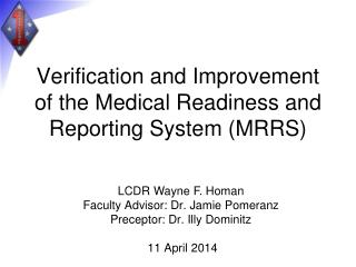 Verification and Improvement of the Medical Readiness and Reporting System (MRRS)