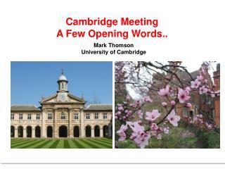 Mark Thomson  University of Cambridge