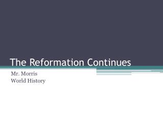 The Reformation Continues
