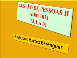 GESTÃO DE PESSOAS II ADM  1021 AULA 01