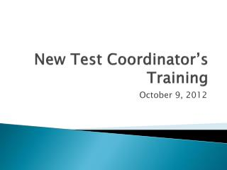 New Test Coordinator�s Training