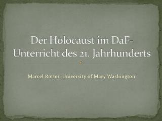 Der  Holocaust  im DaF-Unterricht  des 21.  Jahrhunderts