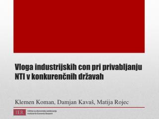 Vloga industrijskih con pri privabljanju NTI v konkurenčnih državah