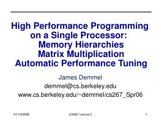 High Performance Programming  on a Single Processor:   Memory Hierarchies Matrix Multiplication Automatic Performance Tu