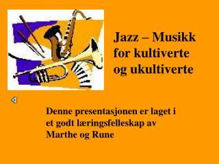 Jazz   Musikk for kultiverte og ukultiverte