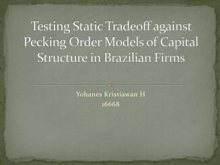 Testing Static Tradeoff against Pecking Order Models of Capital Structure in Brazilian Firms