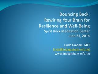 Linda Graham, MFT linda@lindagraham-mft.net www.lindagraham-mft.net