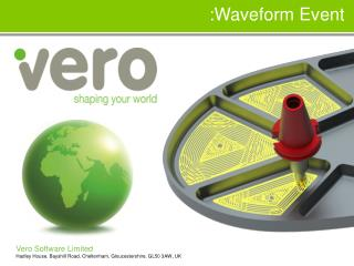 Vero Software Limited Hadley House, Bayshill Road, Cheltenham, Gloucestershire, GL50 3AW, UK