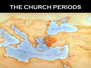THE CHURCH PERIODS