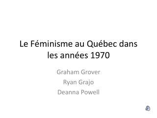 Le Féminisme au Québec dans les années 1970