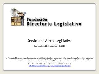 Servicio de Alerta Legislativa Buenos Aires,  11 de noviembre  de 2013