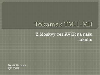 Tokamak  TM-1-MH