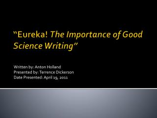 �Eureka!  The Importance of Good Science Writing�