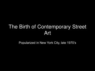 The Birth of Contemporary Street Art
