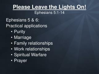 Please Leave the Lights On! Ephesians 5:1-14
