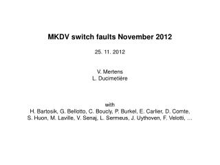 MKDV switch faults November 2012 25. 11. 2012 V.  Mertens L . Ducimetière with