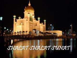 SHALAT  SHALAT  SUNAT