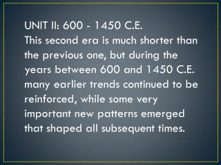 UNIT II: 600 - 1450 C.E.