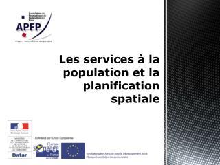 Les services à la population et la planification spatiale