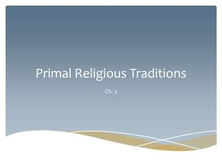 Primal Religious Traditions