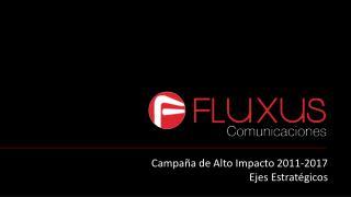 Campaña de Alto  Impacto 2011-2017 Ejes Estratégicos