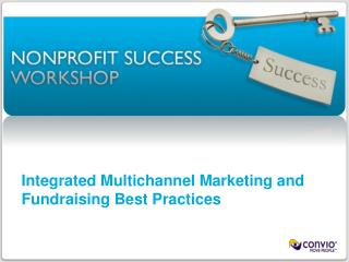 Integrated Multichannel Marketing and Fundraising Best Practices