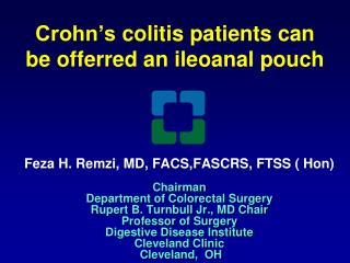 Crohn's  colitis patients can be  offerred  an  ileoanal  pouch