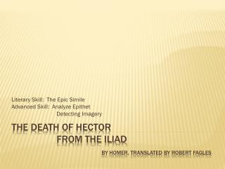 The Death of Hector 		from the Iliad  by Homer, translated by Robert Fagles