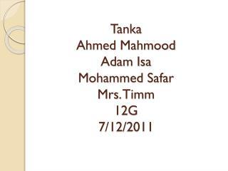 Tanka Ahmed  Mahmood Adam Isa Mohammed Safar Mrs.  Timm 12G 7/12/2011