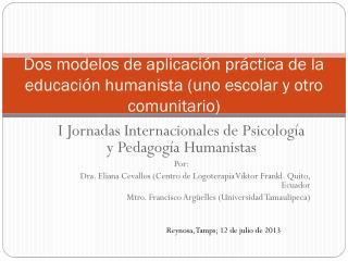 Dos modelos de aplicación práctica de la educación humanista (uno escolar y otro comunitario)