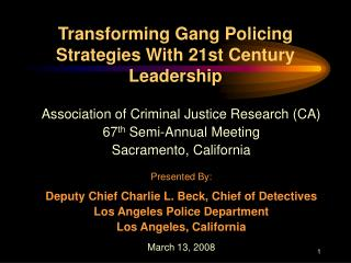 Transforming Gang Policing Strategies With 21st Century Leadership